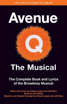 Avenue Q: the Musical: The Complete Book and