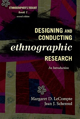 Designing & Conducting Ethnographic Research: An Introduction