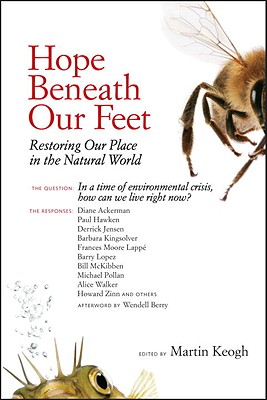 Hope Beneath Our Feet: Restoring Our Place in the Natural World; An Anthology