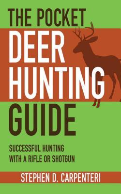 The Pocket Deer Hunting Guide: Successful Hun