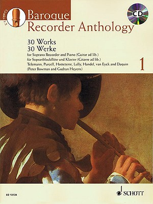 Baroque Recorder Anthology I: 30 Works Soprano Recorder and Piano / Guitar Accompaniment : 30 euvres pour flute a bec soprano av