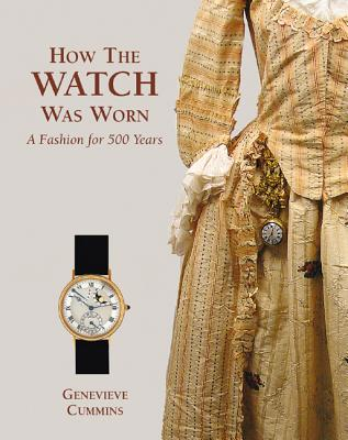 How the Watch Was Worn: A Fashion for 500 Yea