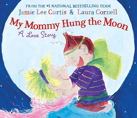 My mommy hung the moon : a love story 封面