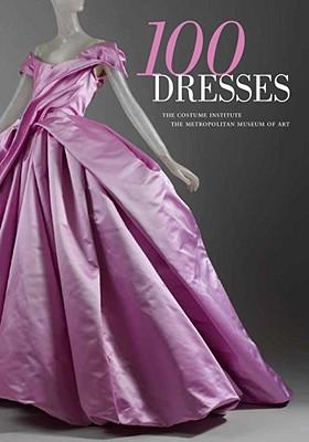 100 Dresses: The Costume Institute, The Metropolitan Museum of Art