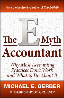 The E~Myth Accountant: Why Most Accounting Pr