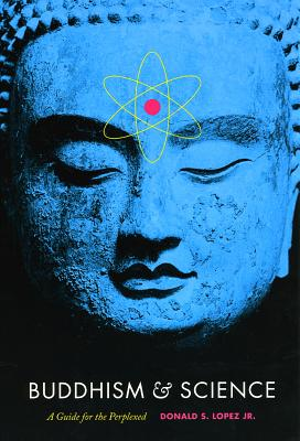 Buddhism  Science: A Guide for the Perplexed