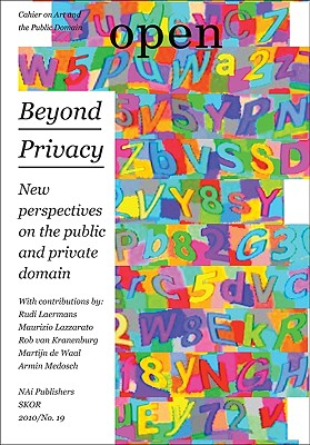 Open 19: Beyond Privacy: New Perspectives on