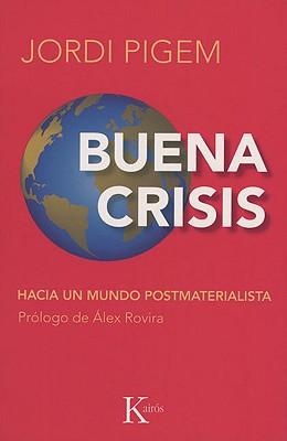 Buena crisis  Good Crisis: Hacia Un Mundo Pos