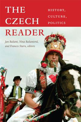 The Czech Reader: History, Culture, Politics