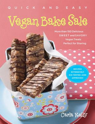 Quick and Easy Vegan Bake Sale: More Than 150