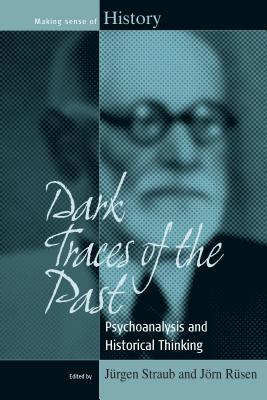 Dark Traces of the Past: Psychoanalysis and H