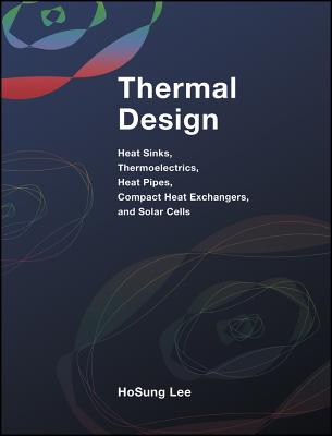 Thermal Design: Heat Sinks Thermoelectrics He