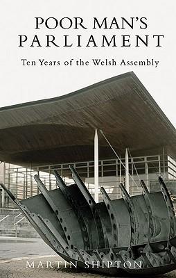 Poor Man's Parliament: Ten Years of the Welsh