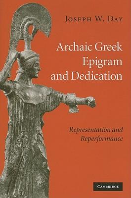 Archaic Greek Epigram and Dedication: Represe