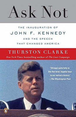 Ask Not: The Inauguration of John F. Kennedy