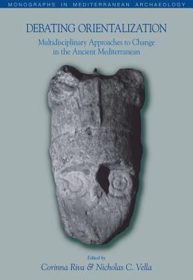 Debating Orientalization: Multidisciplinary A