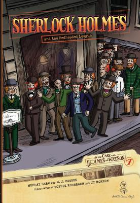 On the Case with Holmes and Watson 7: Sherlock Holmes and the Redheaded League
