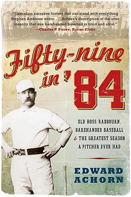 Fifty~Nine in '84: Old Hoss Radbourn Barehand