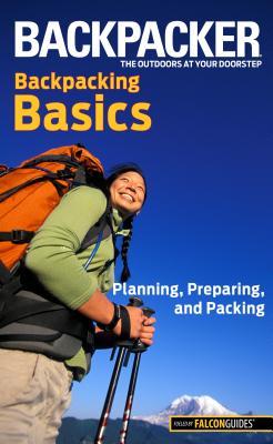 Backpacker Magazine's Backpacking Basics: Pla