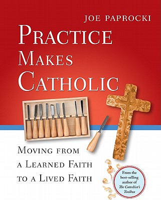 Practice Makes Catholic: Moving from a Learne