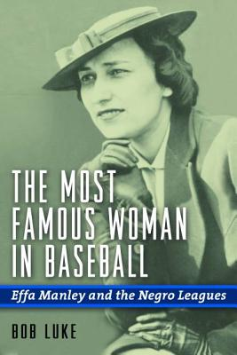 The Most Famous Woman in Baseball: Effa Manle