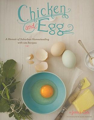 Chicken and Egg: A Memoir of Suburban Homeste