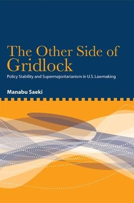 The Other Side of Gridlock: Policy Stability