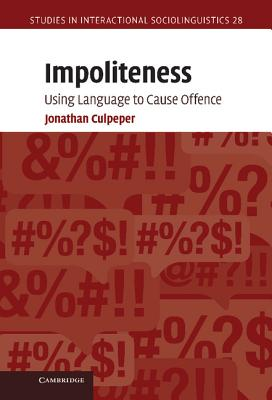 Impoliteness : using language to cause offence /