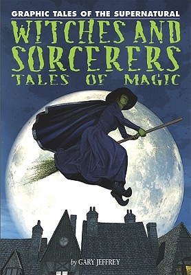 Witches and Sorcerers: Tales of Magic