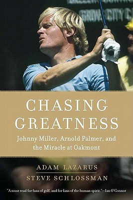 Chasing Greatness: Johnny Miller Arnold Palme