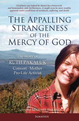The Appalling Strangeness of the Mercy of God