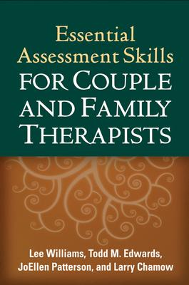 Essential Assessment Skills for Couple and Fa