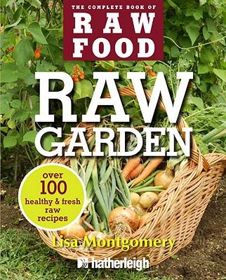 Raw Garden: Over 100 Healthy   Fresh Raw Reci