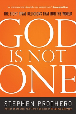 God Is Not One: The Eight Rival Religions Tha