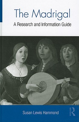 The Madrigal: A Research and Information Guide
