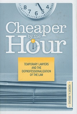 Cheaper By The Hour: Temporary Lawyers and th
