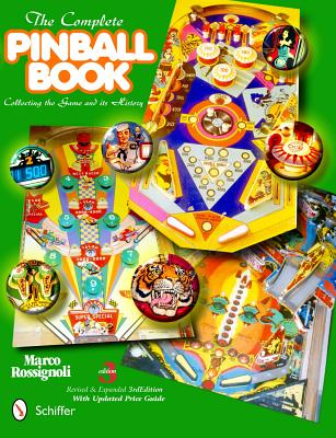 The Complete Pinball Book: Collecting the Gam