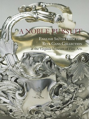 A Noble Pursuit: English Silver from the Rita