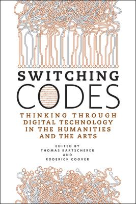 Switching Codes: Thinking Through Digital Tec