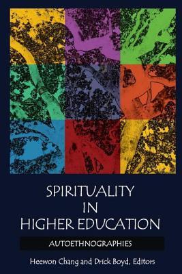 Spirituality in Higher Education: Autoethnogr