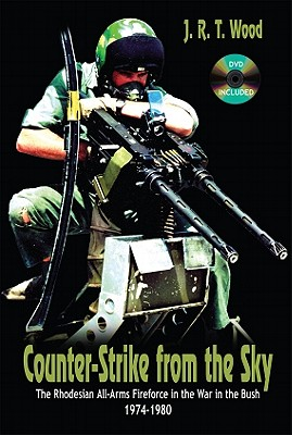Counter-Strike from the Sky: The Rhodesian All-Arms Fireforce in the War in the Bush 1974–1980