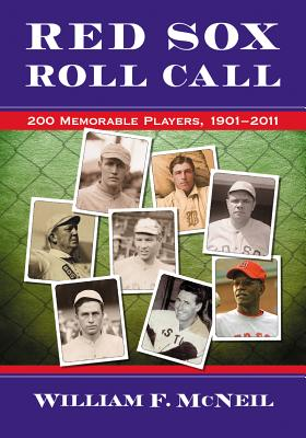 Red Sox Roll Call: 200 Memorable Players 1901