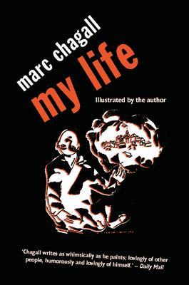 My Life: Marc Chagall