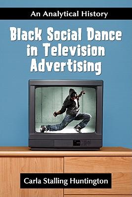 Black Social Dance in Television Advertising: