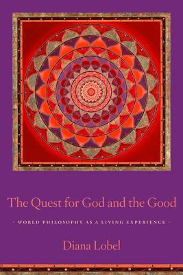 The Quest for God and the Good: World Philoso