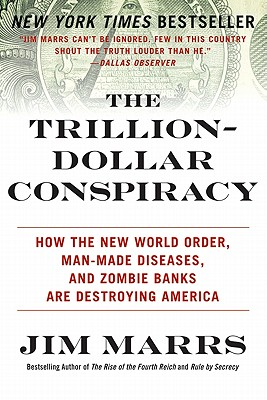 The Trillion~Dollar Conspiracy: How the New W
