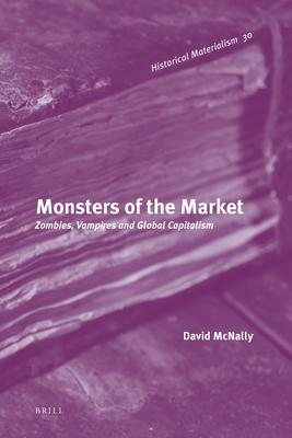 Monsters of the Market: Zombies V ires and Gl