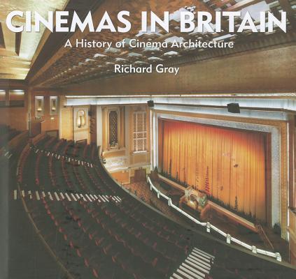 Cinemas in Britain: A History of Cinema Archi