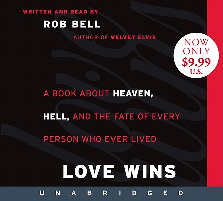 Love Wins: A Book About Heaven Hell and the F