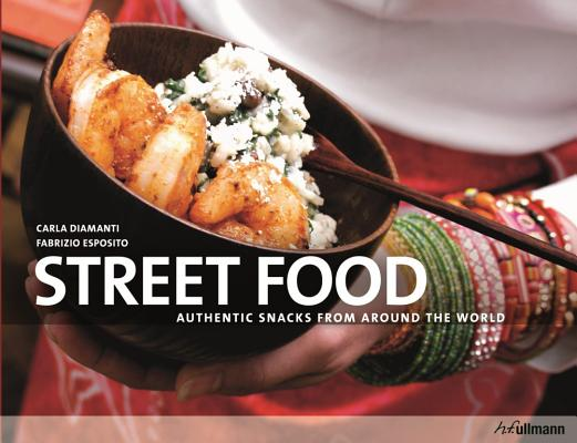 Street Food: Authentic Snacks From Around The